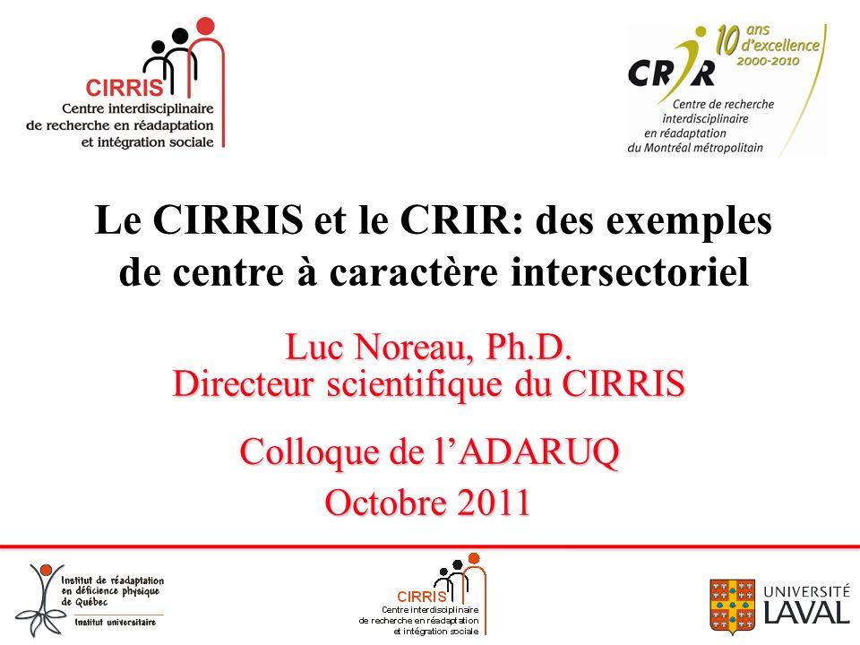 Le CIRRIS et le CRIR: des exemples de centre à caractère intersectoriel