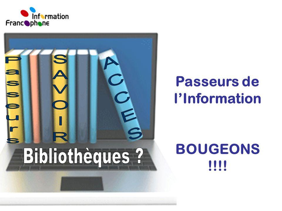 Passeurs de lInformation BOUGEONS !!!!