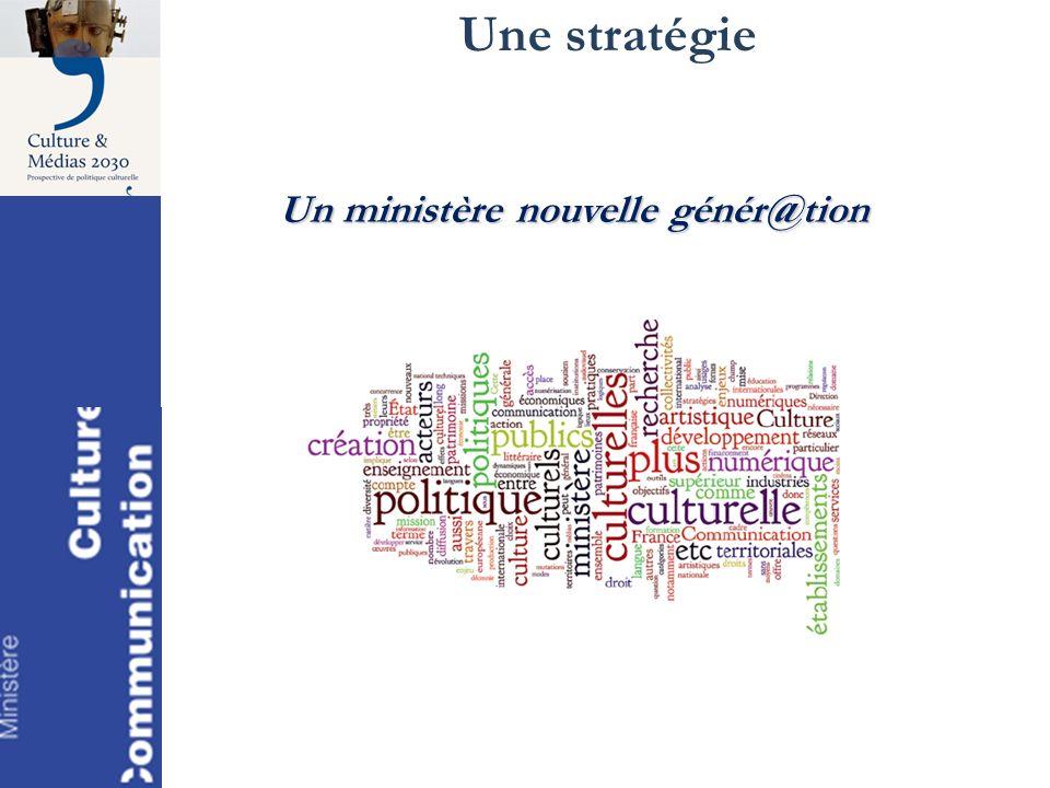 Un ministère nouvelle génér@tion Une stratégie