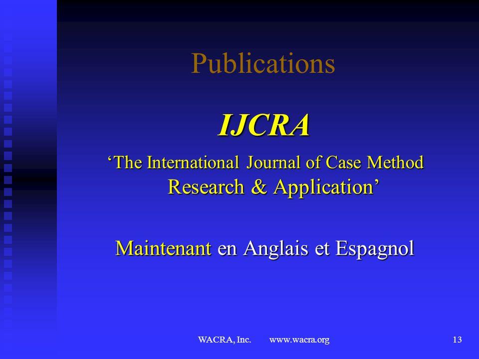 WACRA, Inc. www.wacra.org12 Publications lévaluation par les pairs offre lévaluation par les pairs offre un feed-back constructif un feed-back constru