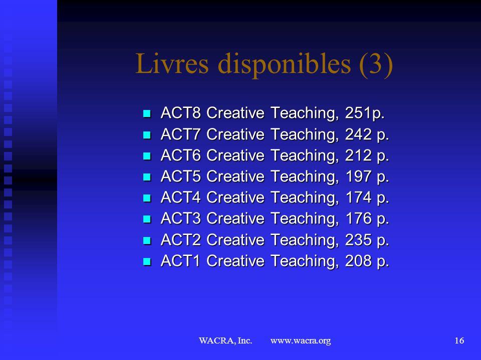WACRA, Inc. www.wacra.org15 Livres Disponibles (2) Interactive Teaching & Learning, 616 p. Interactive Teaching & Learning, 616 p. Interactive Teachin