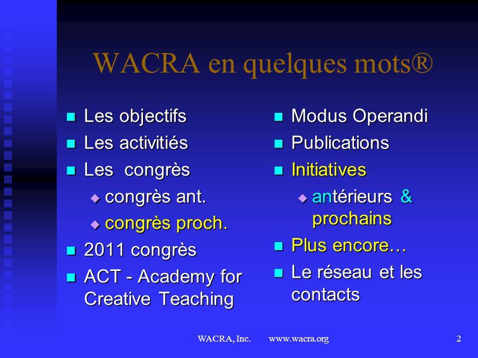WACRA, Inc. www.wacra.org1 La formation et la planification par la méthode des cas Dr. Hans E. Klein, C.M.A. WACRA®