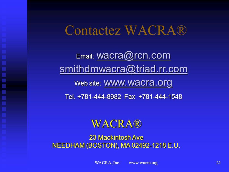 WACRA, Inc. www.wacra.org20 Réseau de la méthode des cas WACRA® WACRA® Organisations Americaines Organisations Americaines BACRA BACRA CZACRA CZACRA N