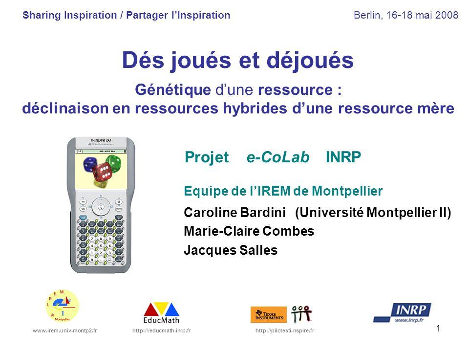 1 Dés joués et déjoués Génétique dune ressource : déclinaison en ressources hybrides dune ressource mère Projet e-CoLab INRP Equipe de lIREM de Montpe