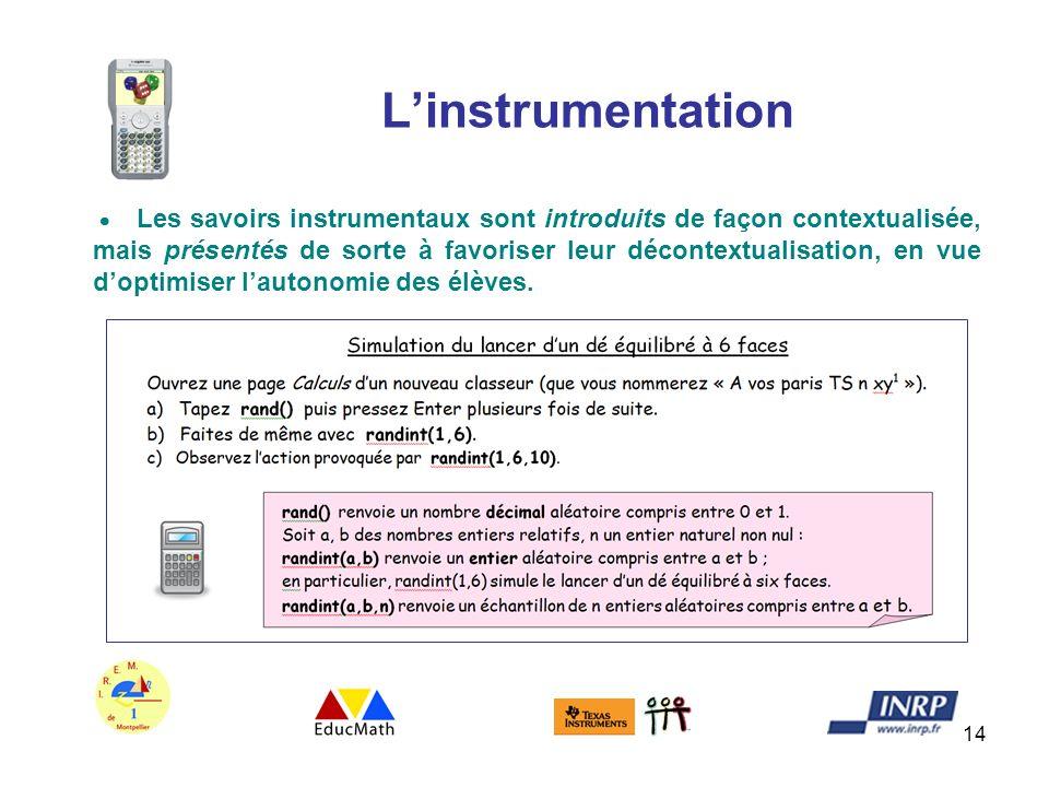 14 Linstrumentation Les savoirs instrumentaux sont introduits de façon contextualisée, mais présentés de sorte à favoriser leur décontextualisation, e