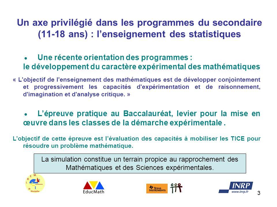 3 Un axe privilégié dans les programmes du secondaire (11-18 ans) : lenseignement des statistiques Une récente orientation des programmes : le dévelop