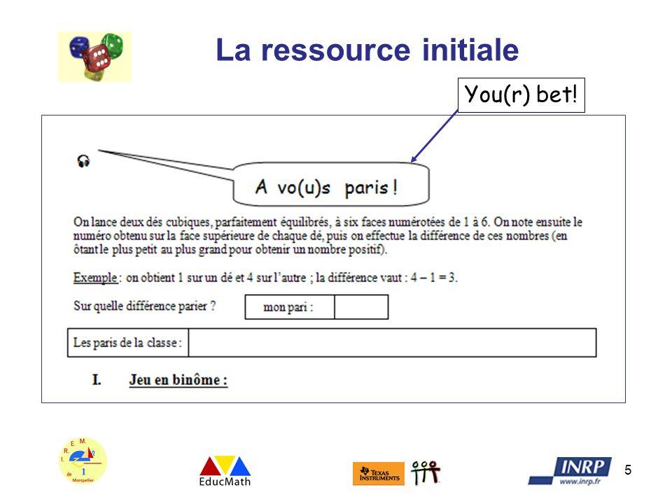 5 La ressource initiale You(r) bet!