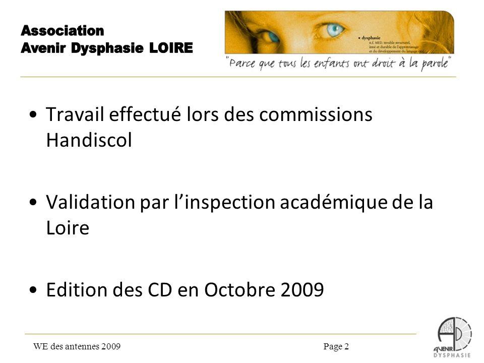 Travail effectué lors des commissions Handiscol Validation par linspection académique de la Loire Edition des CD en Octobre 2009 WE des antennes 2009P