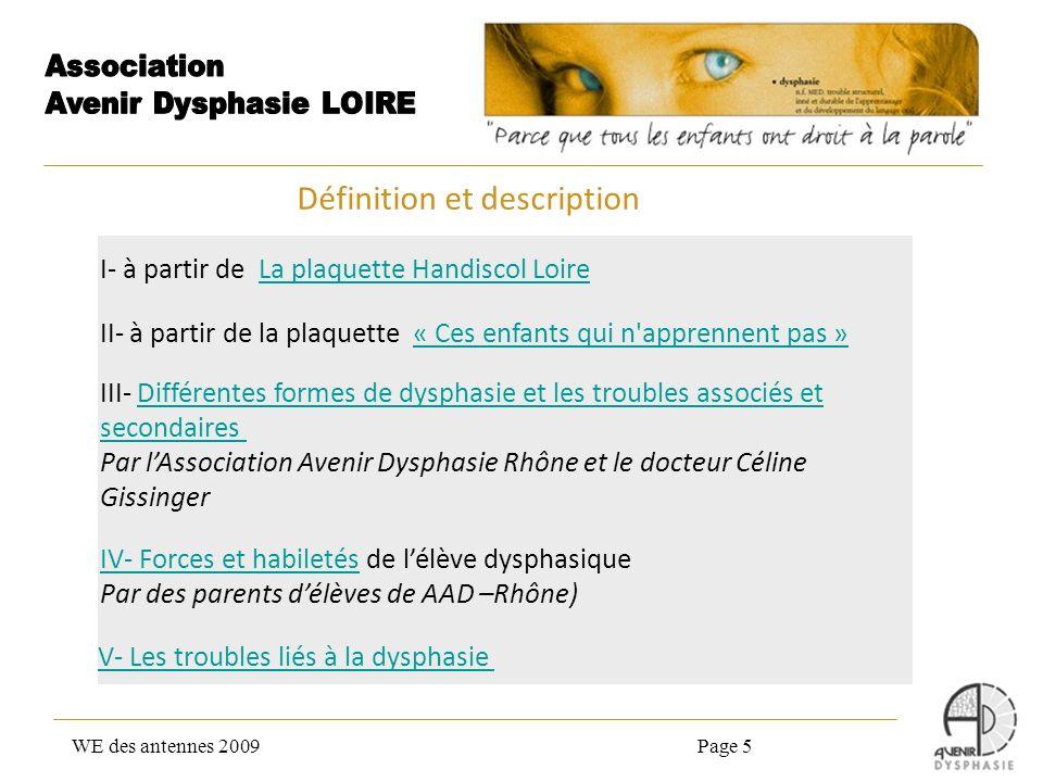 WE des antennes 2009Page 5 I- à partir de La plaquette Handiscol LoireLa plaquette Handiscol Loire II- à partir de la plaquette « Ces enfants qui n'ap