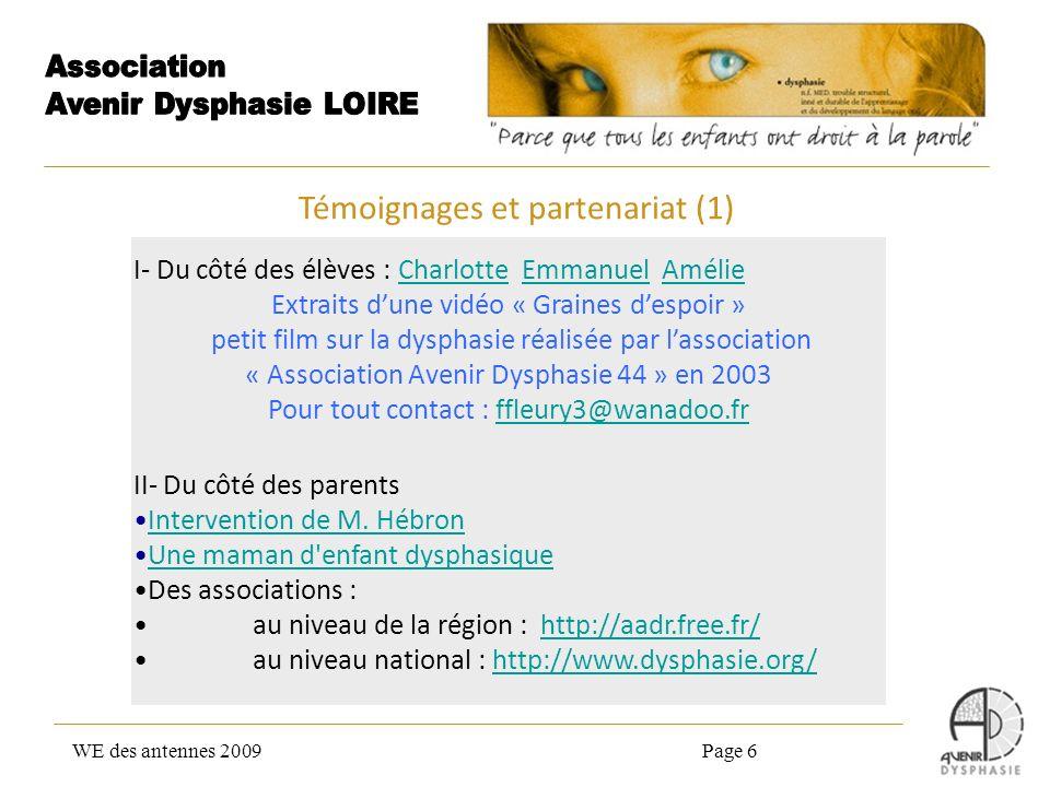 WE des antennes 2009Page 6 I- Du côté des élèves : Charlotte Emmanuel AmélieCharlotteEmmanuelAmélie Extraits dune vidéo « Graines despoir » petit film