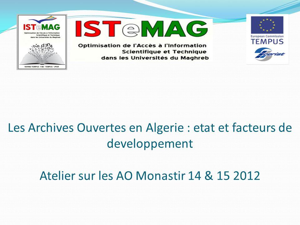 Les Archives Ouvertes en Algerie : etat et facteurs de developpement Atelier sur les AO Monastir 14 & 15 2012