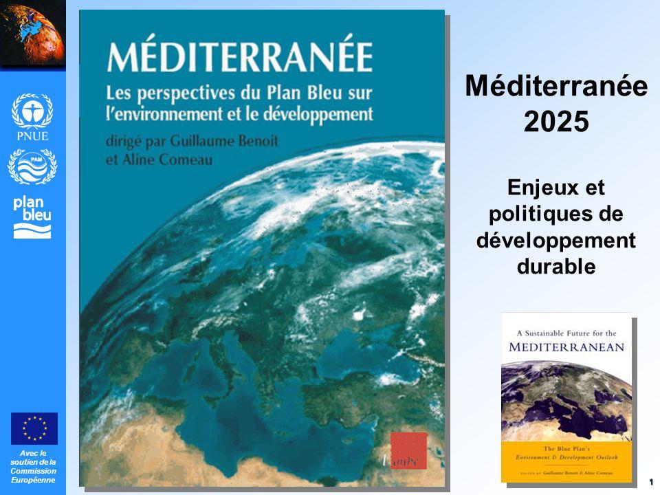 Avec le soutien de la Commission Européenne 1 Méditerranée 2025 Enjeux et politiques de développement durable