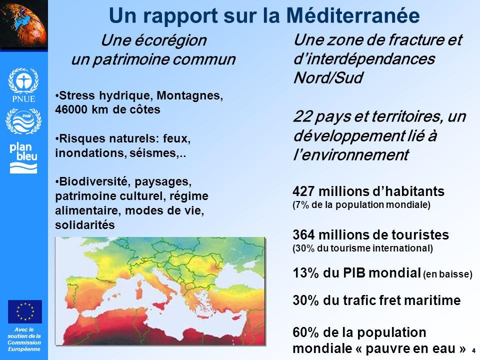 Avec le soutien de la Commission Européenne 4 Un rapport sur la Méditerranée Une écorégion un patrimoine commun Stress hydrique, Montagnes, 46000 km d