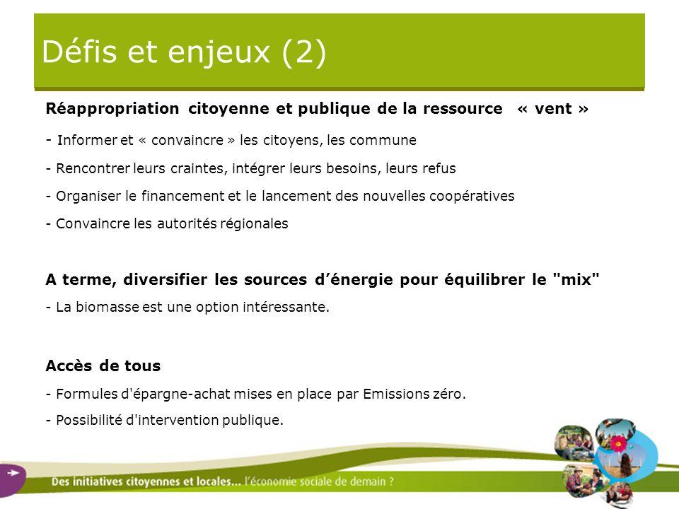 Défis et enjeux (2) Réappropriation citoyenne et publique de la ressource « vent » - Informer et « convaincre » les citoyens, les commune - Rencontrer