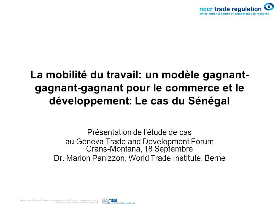 La mobilité du travail: un modèle gagnant- gagnant-gagnant pour le commerce et le développement: Le cas du Sénégal Présentation de létude de cas au Ge
