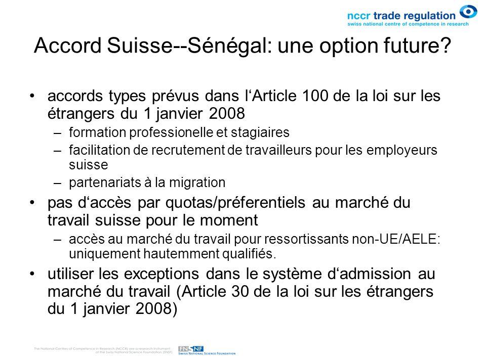 Accord Suisse--Sénégal: une option future? accords types prévus dans lArticle 100 de la loi sur les étrangers du 1 janvier 2008 –formation professione