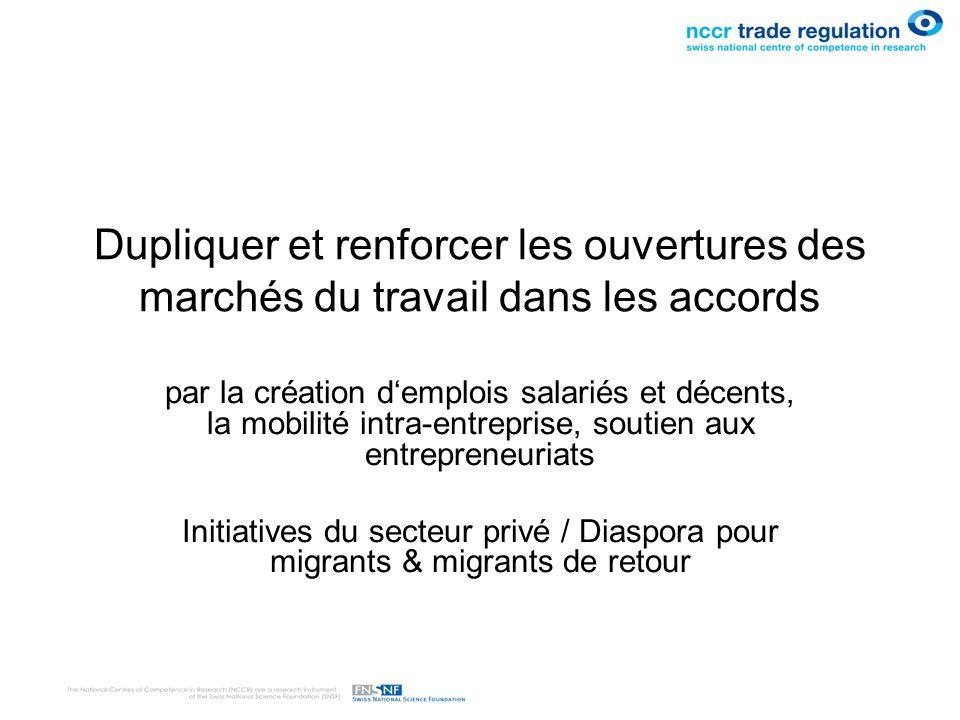 Dupliquer et renforcer les ouvertures des marchés du travail dans les accords par la création demplois salariés et décents, la mobilité intra-entrepri