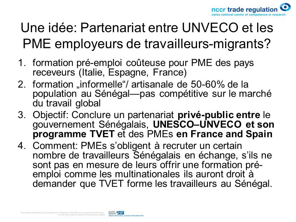 Une idée: Partenariat entre UNVECO et les PME employeurs de travailleurs-migrants? 1.formation pré-emploi coûteuse pour PME des pays receveurs (Italie