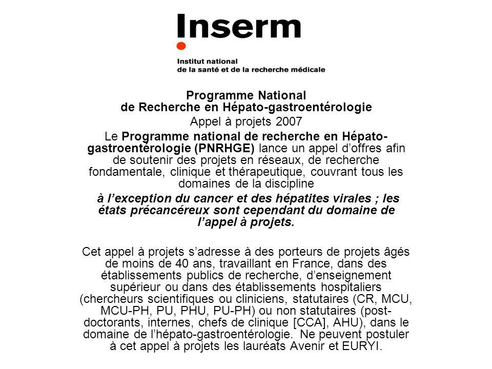 Programme National de Recherche en Hépato-gastroentérologie Appel à projets 2007 Le Programme national de recherche en Hépato- gastroentérologie (PNRH