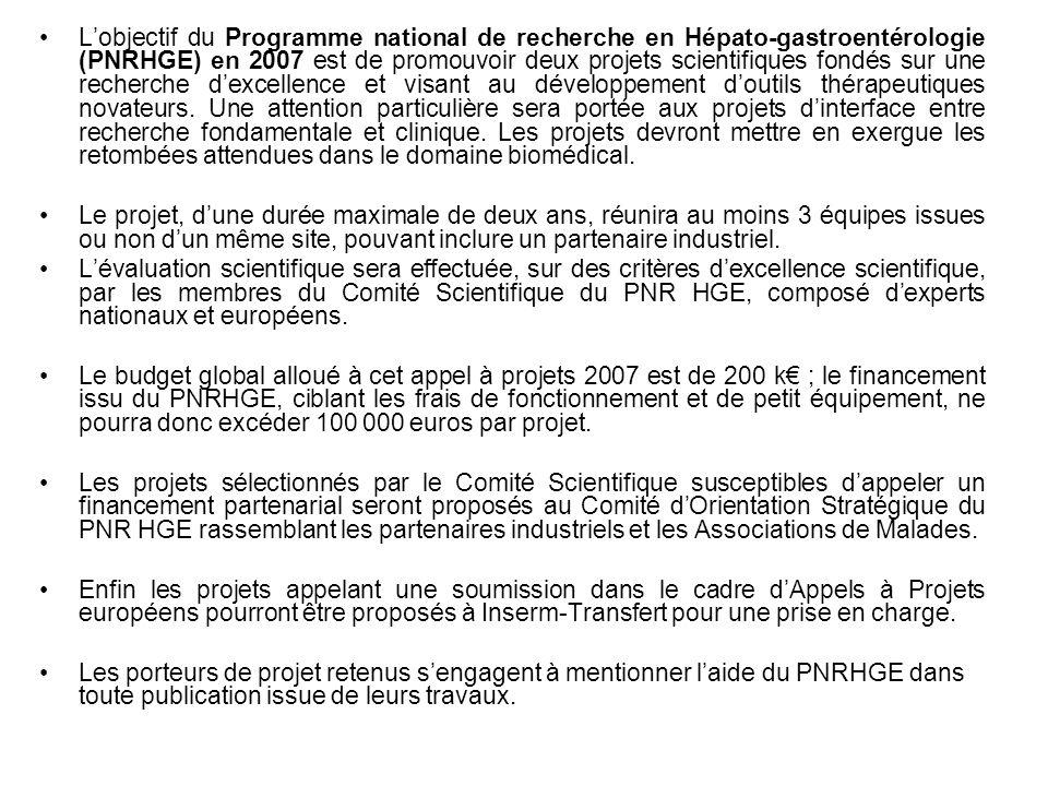 Lobjectif du Programme national de recherche en Hépato-gastroentérologie (PNRHGE) en 2007 est de promouvoir deux projets scientifiques fondés sur une
