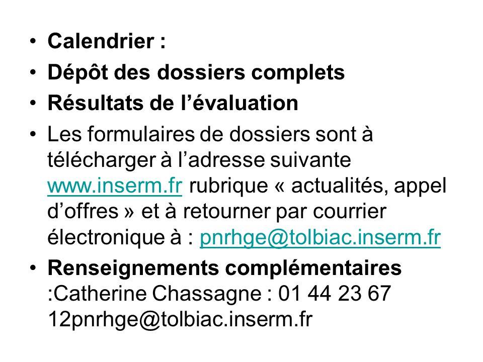 Calendrier : Dépôt des dossiers complets Résultats de lévaluation Les formulaires de dossiers sont à télécharger à ladresse suivante www.inserm.fr rub