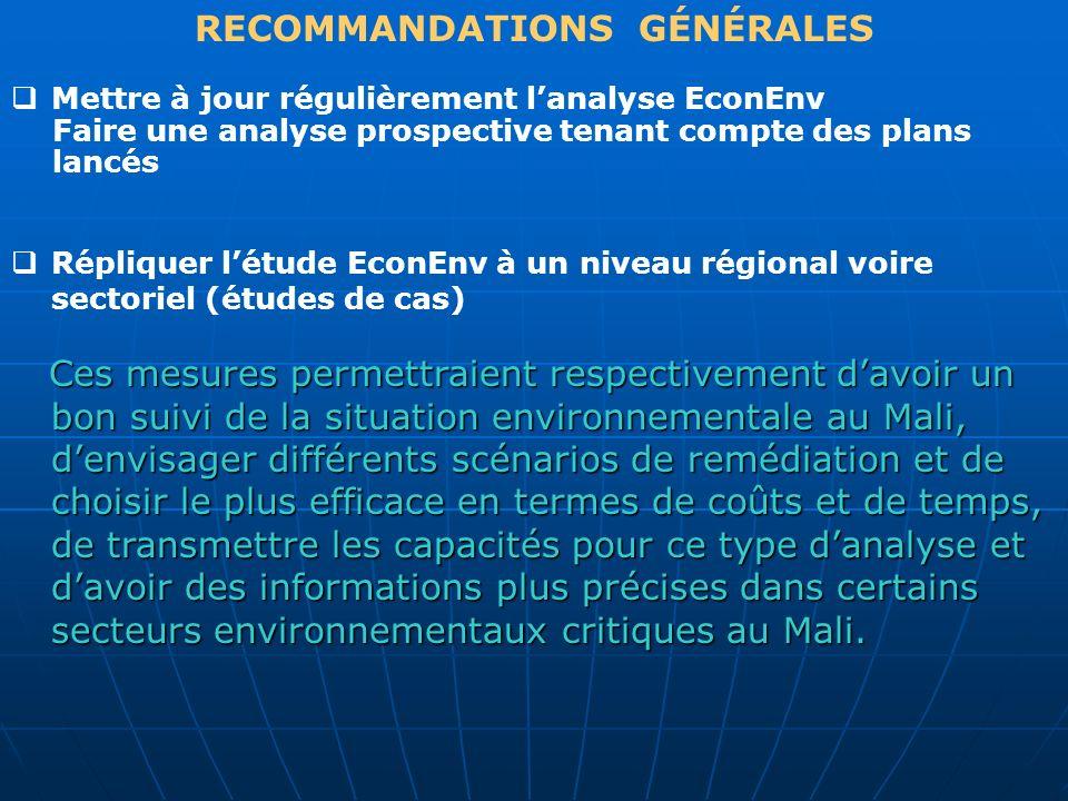 RECOMMANDATIONS GÉNÉRALES Mettre à jour régulièrement lanalyse EconEnv Faire une analyse prospective tenant compte des plans lancés Répliquer létude E