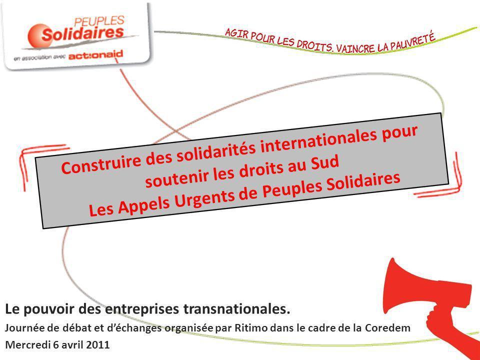 Construire des solidarités internationales pour soutenir les droits au Sud Les Appels Urgents de Peuples Solidaires Le pouvoir des entreprises transna