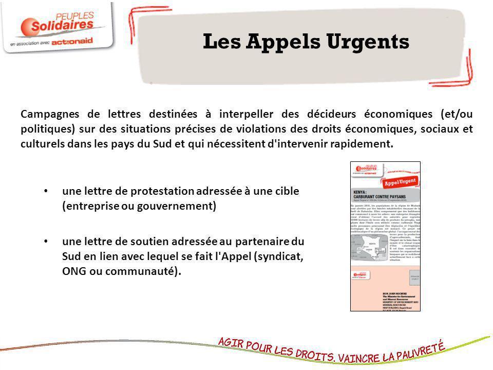 Les Appels Urgents une lettre de protestation adressée à une cible (entreprise ou gouvernement) une lettre de soutien adressée au partenaire du Sud en