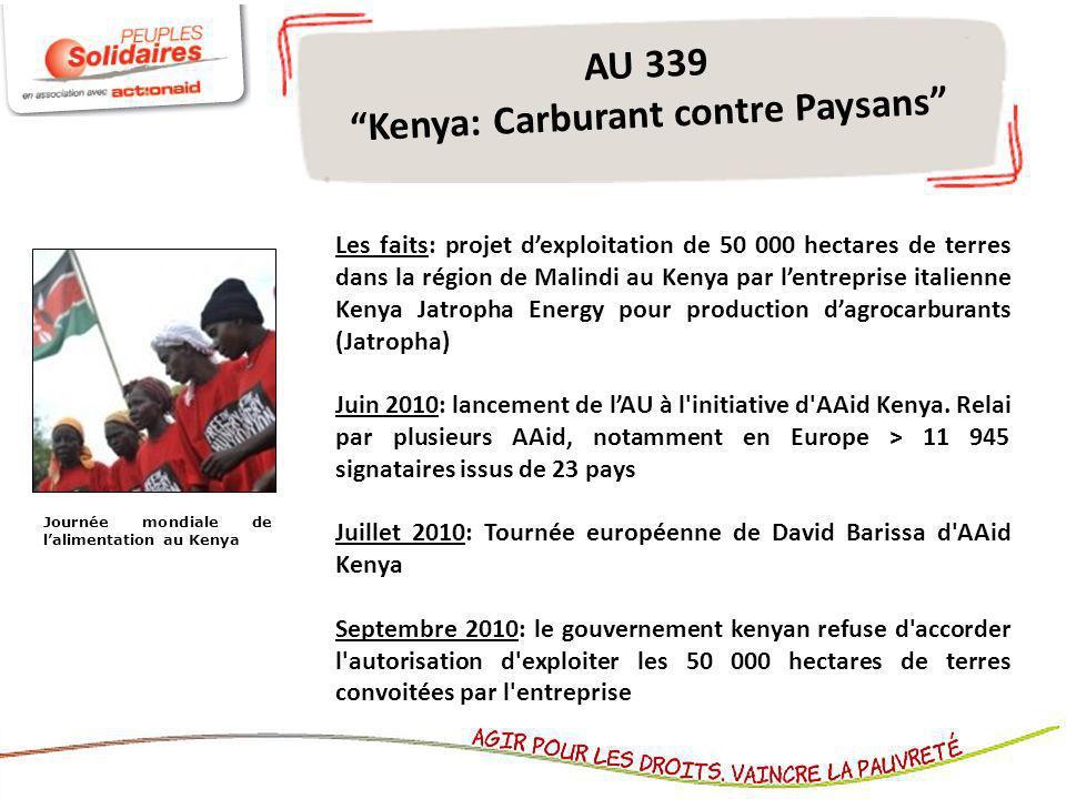 AU 339 Kenya: Carburant contre Paysans Les faits: projet dexploitation de 50 000 hectares de terres dans la région de Malindi au Kenya par lentreprise