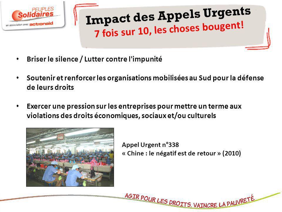Impact des Appels Urgents 7 fois sur 10, les choses bougent! Briser le silence / Lutter contre l'impunité Soutenir et renforcer les organisations mobi