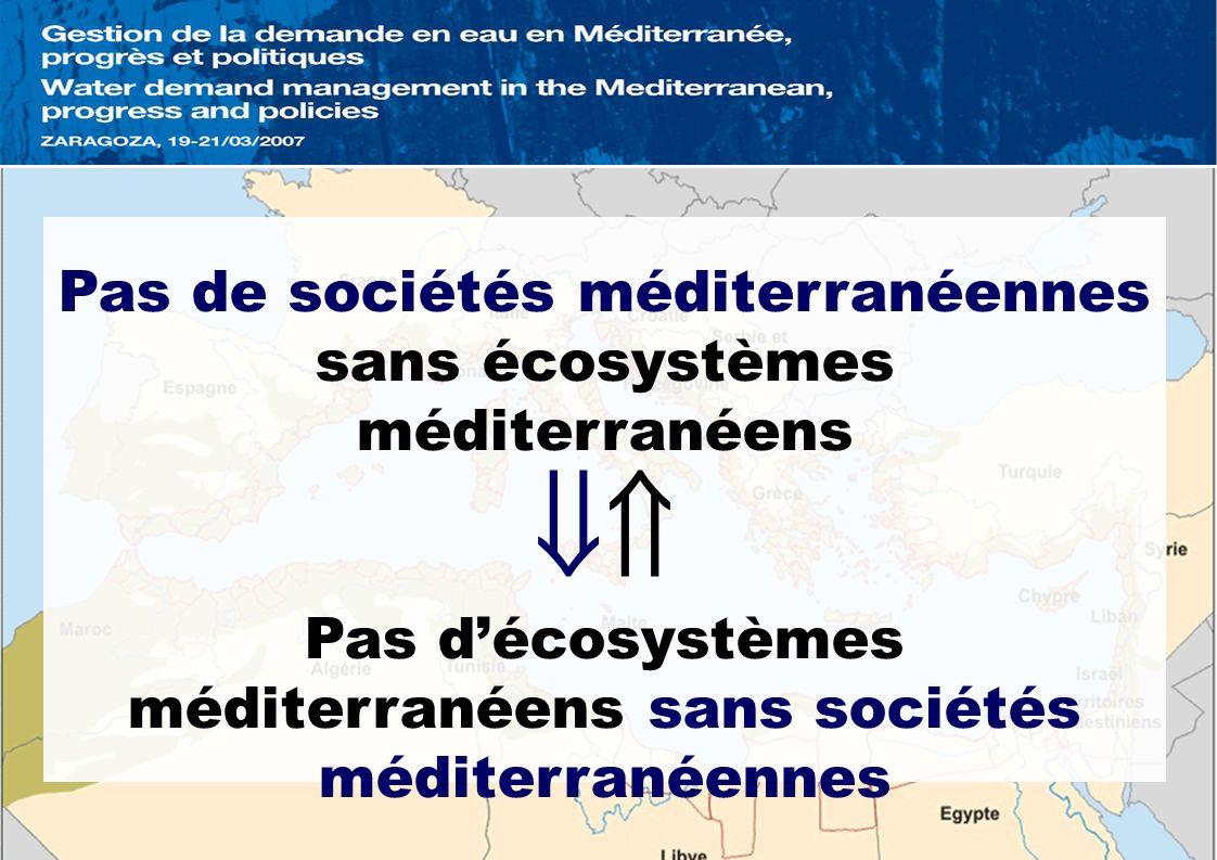 Pas de sociétés méditerranéennes sans écosystèmes méditerranéens Pas décosystèmes méditerranéens sans sociétés méditerranéennes