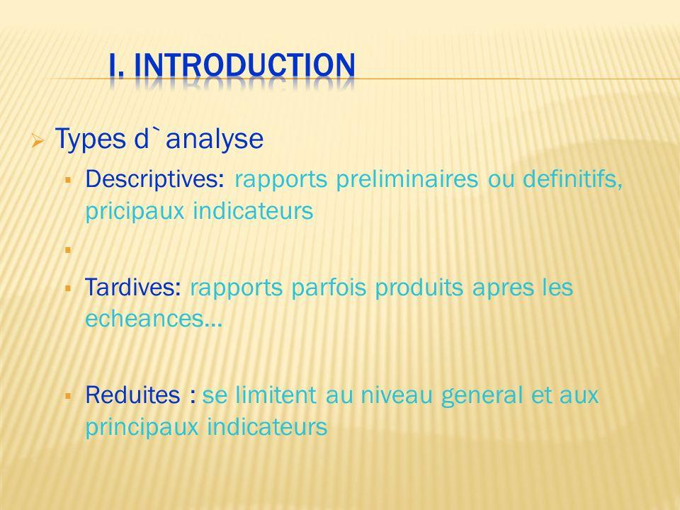 Types d`analyse Descriptives: rapports preliminaires ou definitifs, pricipaux indicateurs Tardives: rapports parfois produits apres les echeances... R