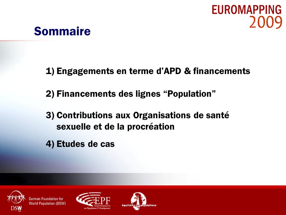 Sommaire 1) Engagements en terme dAPD & financements 2) Financements des lignes Population 3) Contributions aux Organisations de santé sexuelle et de