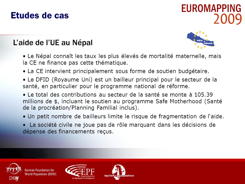 Le Népal connaît les taux les plus élevés de mortalité maternelle, mais la CE ne finance pas cette thématique. La CE intervient principalement sous fo