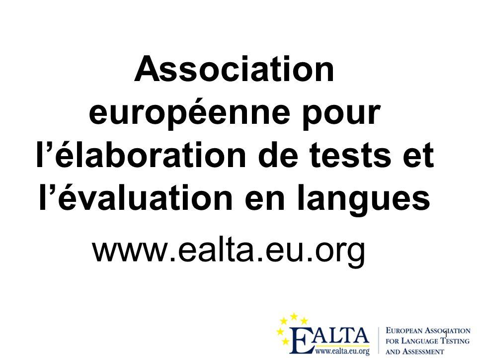 1 Association européenne pour lélaboration de tests et lévaluation en langues www.ealta.eu.org