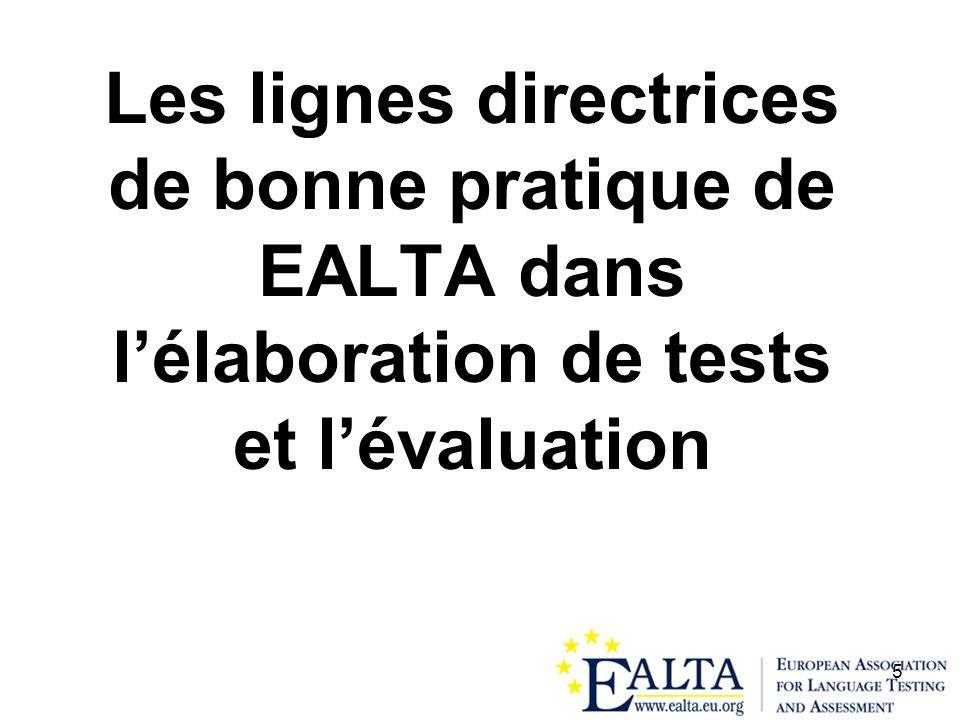 5 Les lignes directrices de bonne pratique de EALTA dans lélaboration de tests et lévaluation