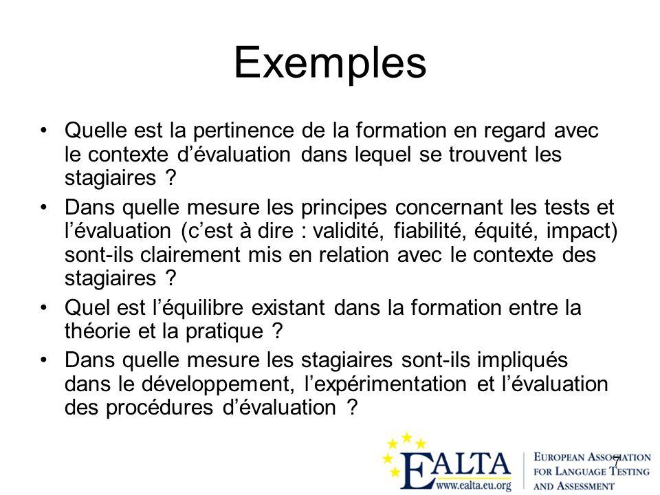 7 Exemples Quelle est la pertinence de la formation en regard avec le contexte dévaluation dans lequel se trouvent les stagiaires ? Dans quelle mesure