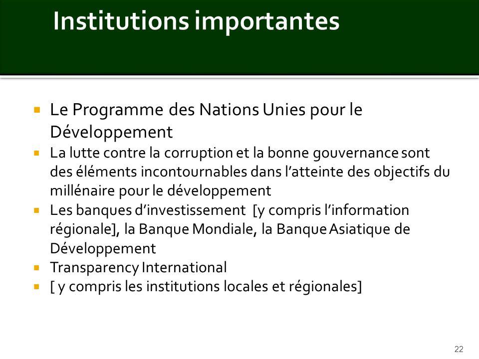 Le Programme des Nations Unies pour le Développement La lutte contre la corruption et la bonne gouvernance sont des éléments incontournables dans latt