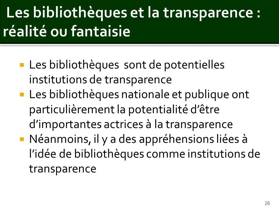 Les bibliothèques sont de potentielles institutions de transparence Les bibliothèques nationale et publique ont particulièrement la potentialité dêtre