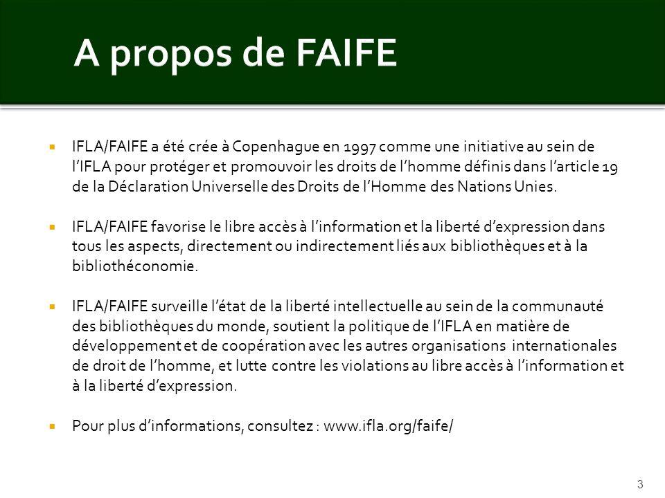 IFLA/FAIFE a été crée à Copenhague en 1997 comme une initiative au sein de lIFLA pour protéger et promouvoir les droits de lhomme définis dans larticl
