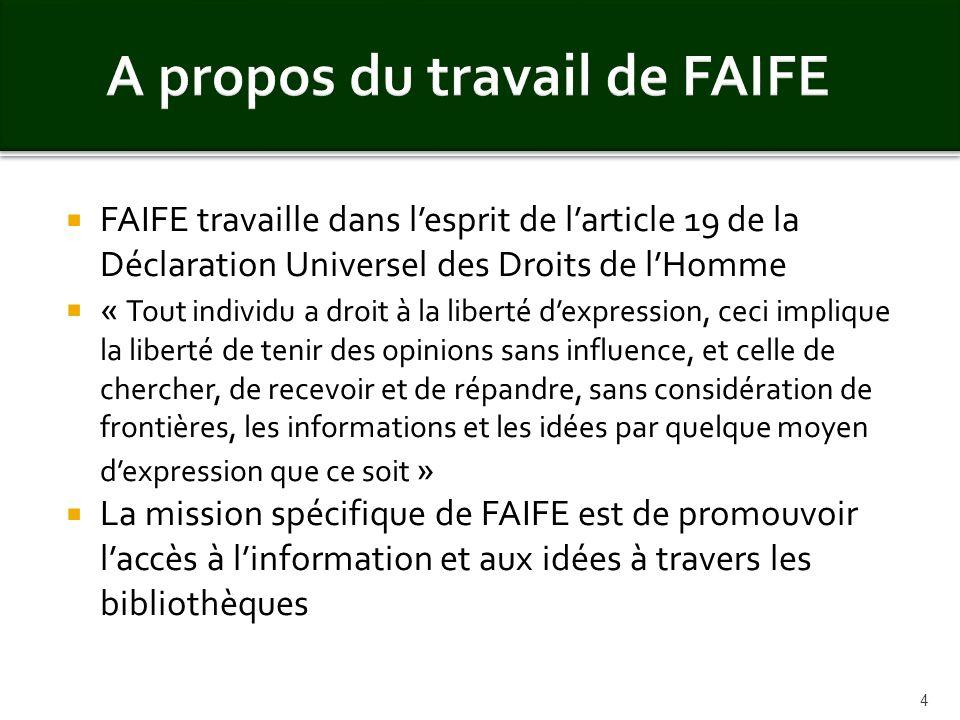 FAIFE travaille dans lesprit de larticle 19 de la Déclaration Universel des Droits de lHomme « Tout individu a droit à la liberté dexpression, ceci im