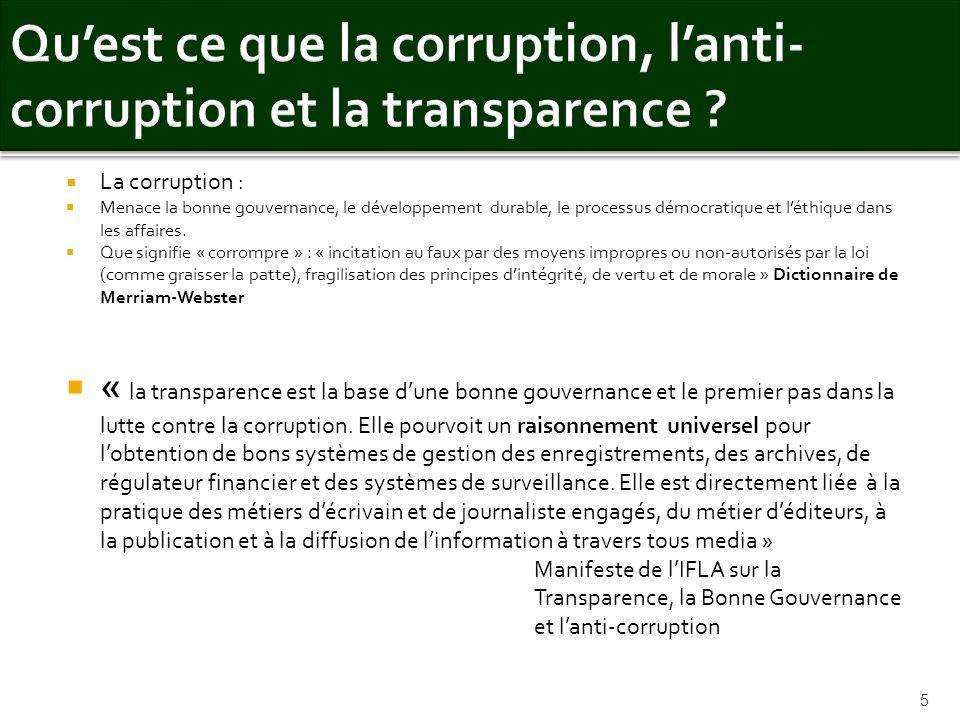5 La corruption : Menace la bonne gouvernance, le développement durable, le processus démocratique et léthique dans les affaires. Que signifie « corro