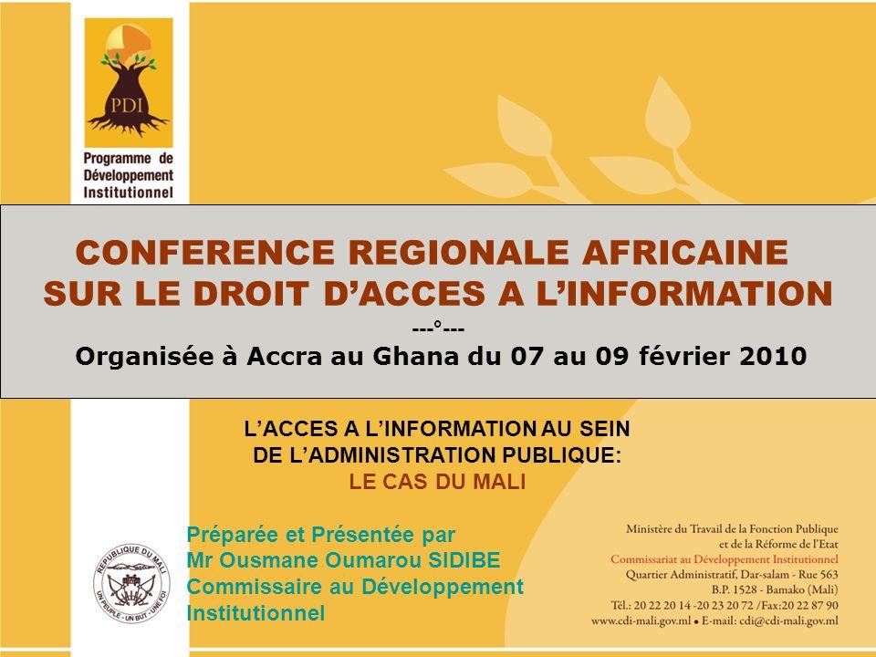 PO/PDI 2010-2013 CONFERENCE REGIONALE AFRICAINE SUR LE DROIT DACCES A LINFORMATION ---°--- Organisée à Accra au Ghana du 07 au 09 février 2010 LACCES