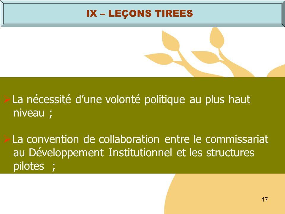 17 La nécessité dune volonté politique au plus haut niveau ; La convention de collaboration entre le commissariat au Développement Institutionnel et l