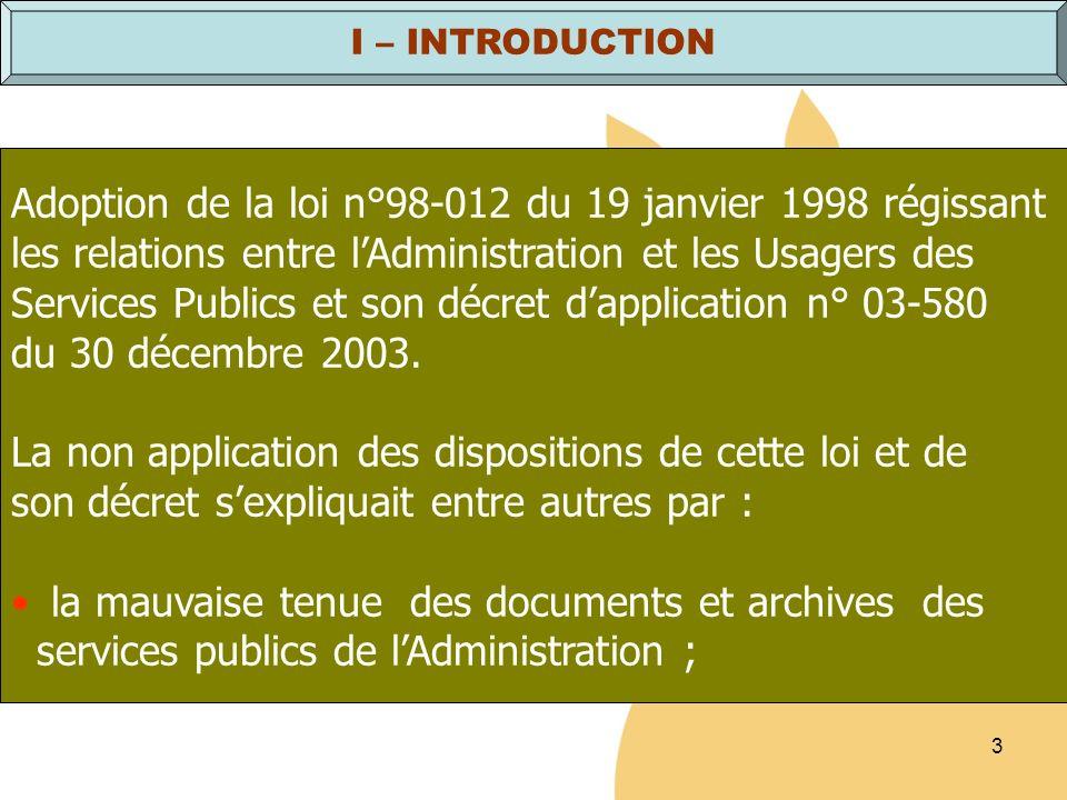 3 Adoption de la loi n°98-012 du 19 janvier 1998 régissant les relations entre lAdministration et les Usagers des Services Publics et son décret dappl