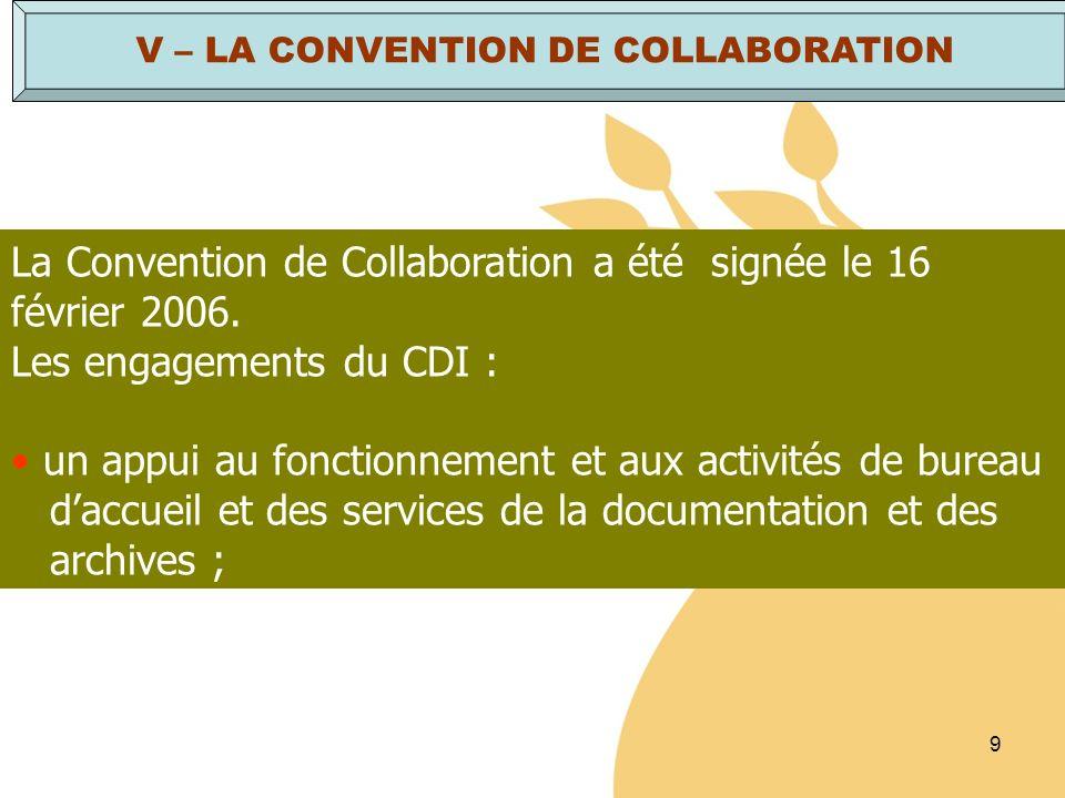9 La Convention de Collaboration a été signée le 16 février 2006. Les engagements du CDI : un appui au fonctionnement et aux activités de bureau daccu
