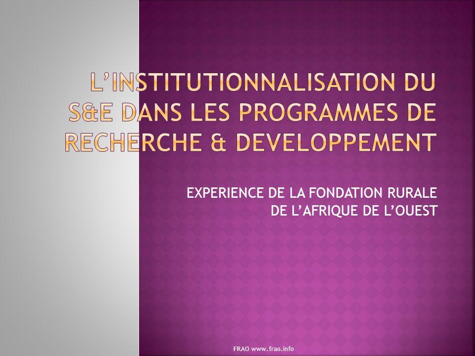 EXPERIENCE DE LA FONDATION RURALE DE LAFRIQUE DE LOUEST FRAO www.frao.info