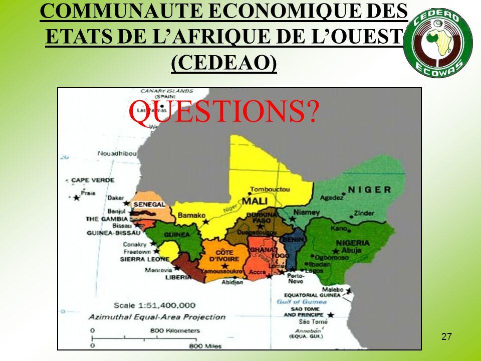 27 COMMUNAUTE ECONOMIQUE DES ETATS DE LAFRIQUE DE LOUEST (CEDEAO) QUESTIONS?