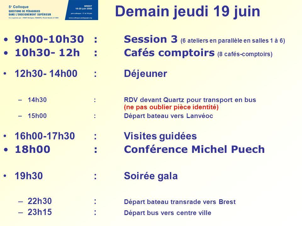 9h00-10h30 : Session 3 (6 ateliers en parallèle en salles 1 à 6) 10h30- 12h: Cafés comptoirs (8 cafés-comptoirs) 12h30- 14h00 : Déjeuner –14h30 :RDV d
