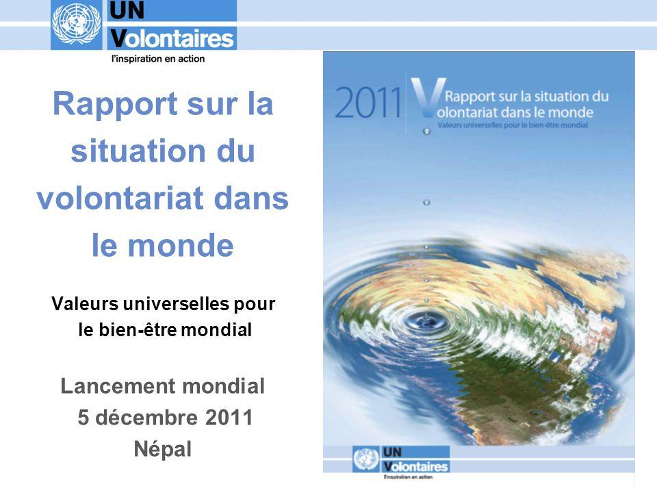 Rapport sur la situation du volontariat dans le monde Valeurs universelles pour le bien-être mondial Lancement mondial 5 décembre 2011 Népal